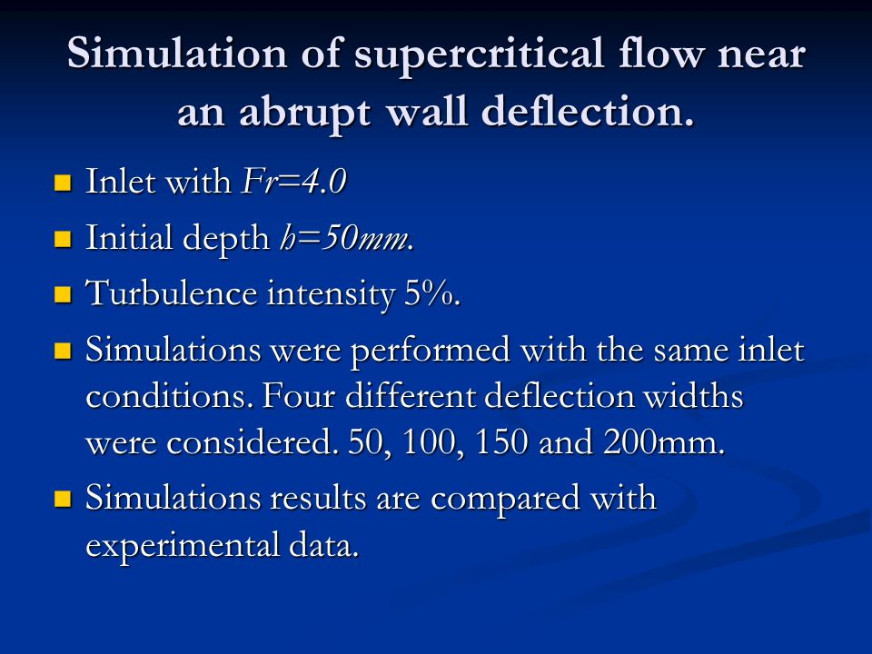 Simulation of supercritical flow near an abrupt wall deflection.