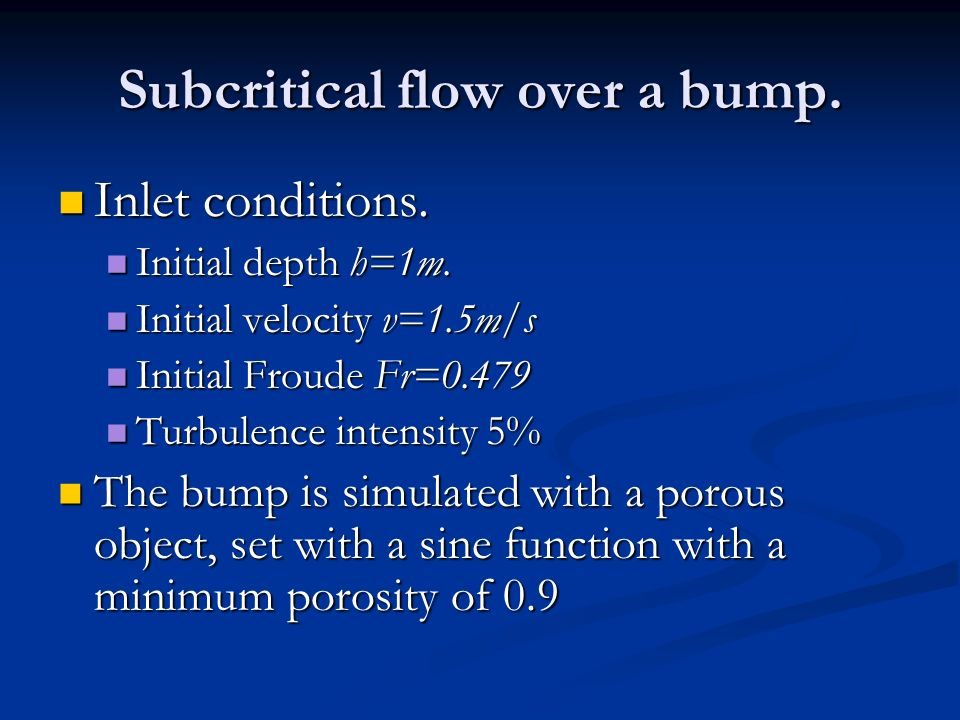 Subcritical flow over a bump. Inlet conditions. Inlet conditions.