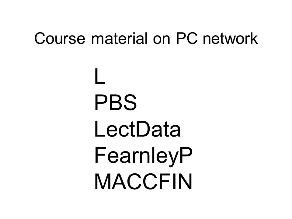 Course material on PC network L PBS LectData FearnleyP MACCFIN