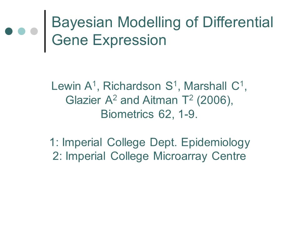 Lewin A 1, Richardson S 1, Marshall C 1, Glazier A 2 and Aitman T 2 (2006), Biometrics 62, 1-9.