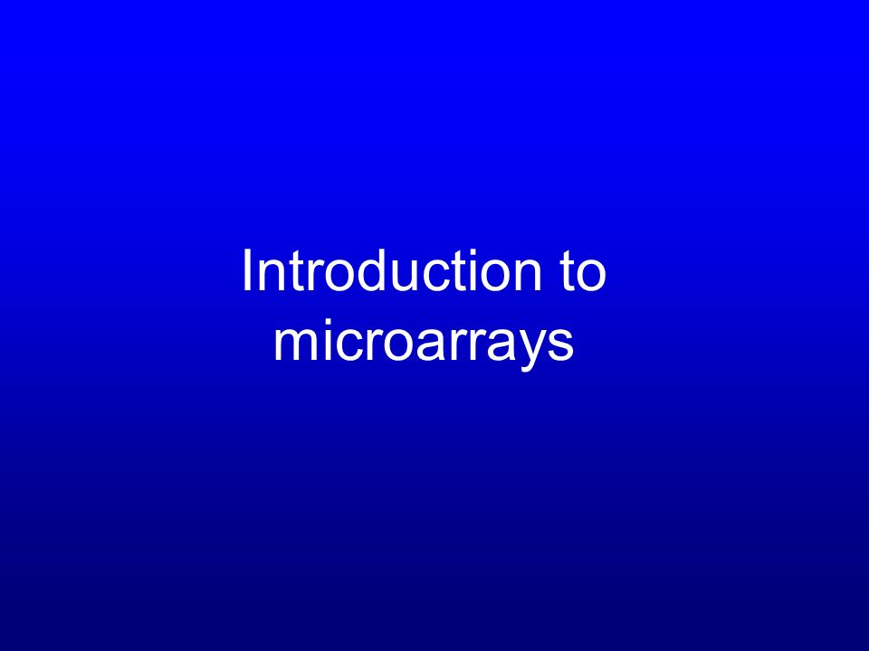 Introduction to microarrays
