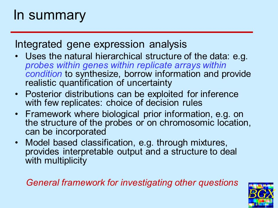 BGX 35 In summary Integrated gene expression analysis Uses the natural hierarchical structure of the data: e.g.