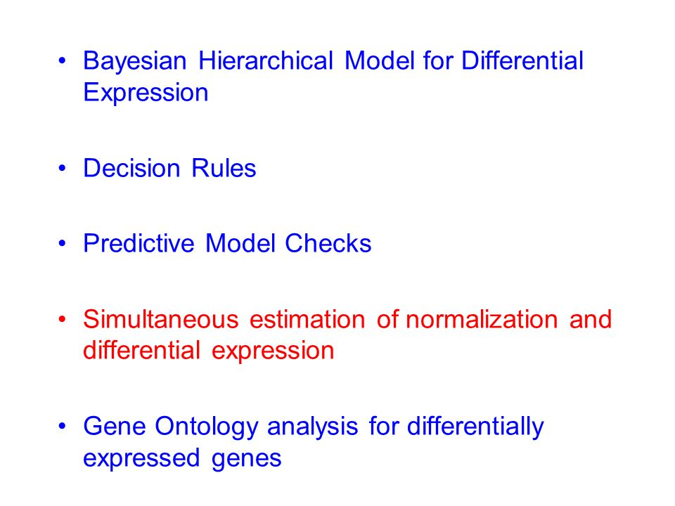 Bayesian Hierarchical Model for Differential Expression Decision Rules Predictive Model Checks Simultaneous estimation of normalization and differenti