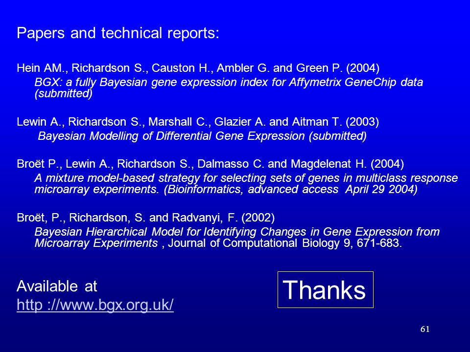 61 Papers and technical reports: Hein AM., Richardson S., Causton H., Ambler G.