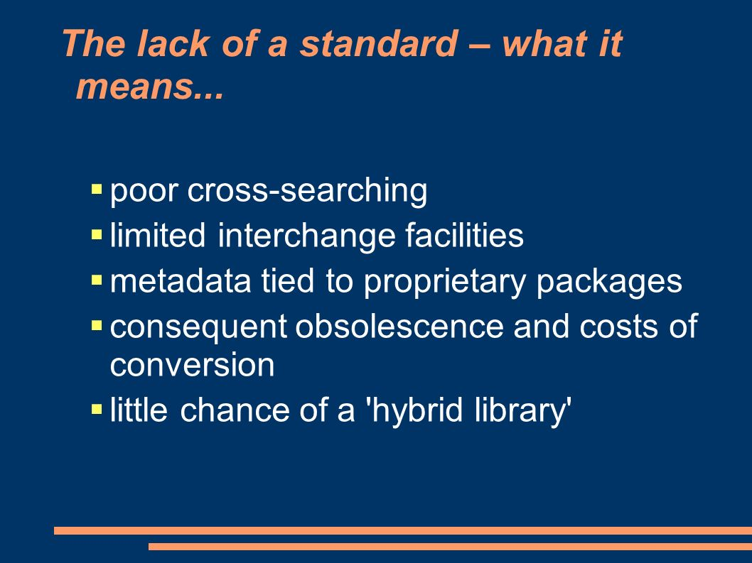 The lack of a standard – what it means...