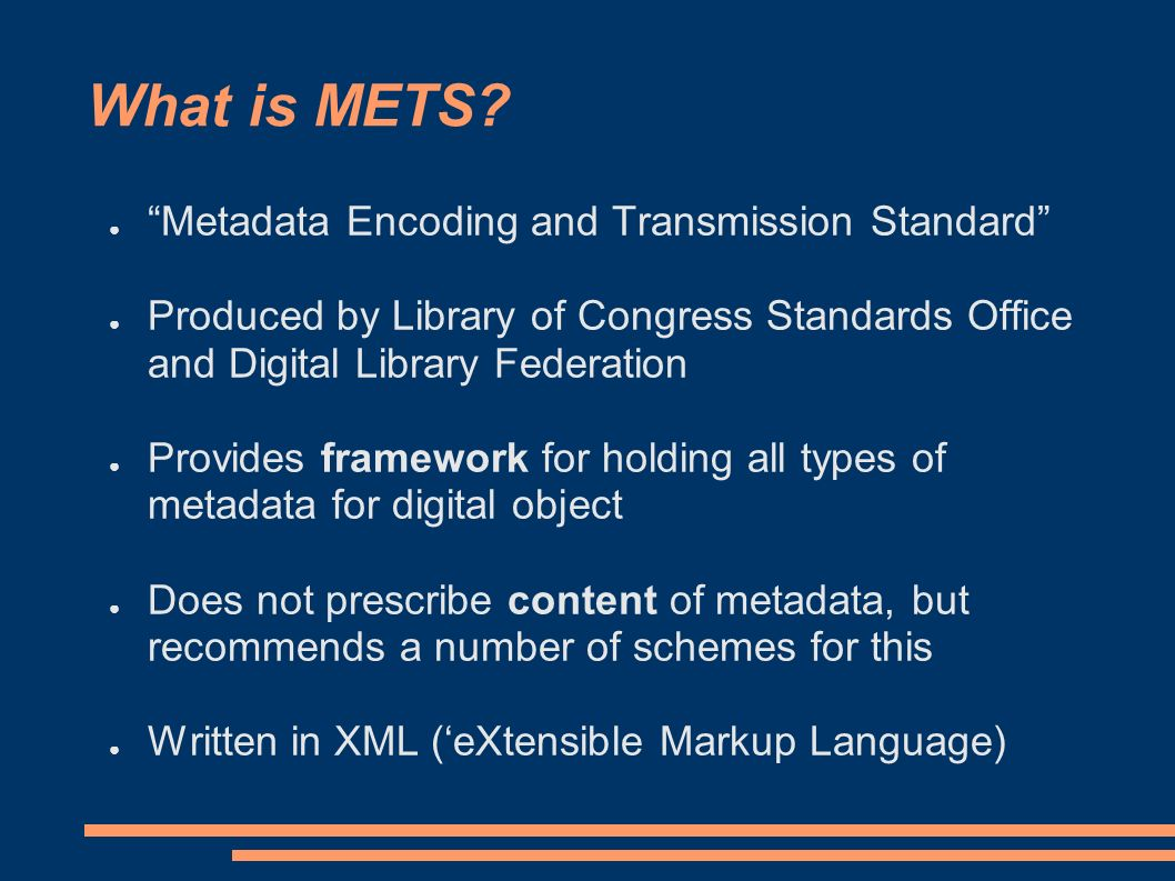 Three types of metadata The Digital Library Federation defines three types of metadata for a digital object:- Descriptive Administrative Structural Information about intellectual content (analogous to standard catalogue record) Information needed to handle, delivery, maintain and archive an object Description of internal structure of object