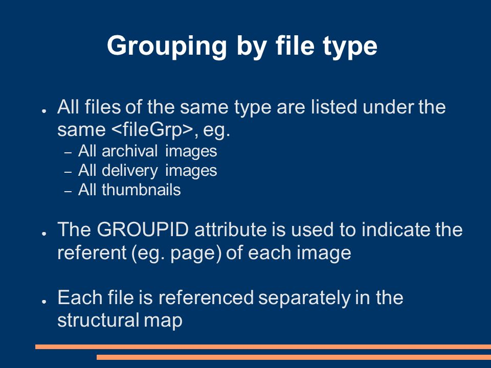 Grouping by file type All files of the same type are listed under the same, eg.
