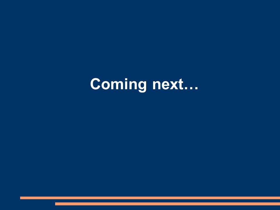 Coming next…