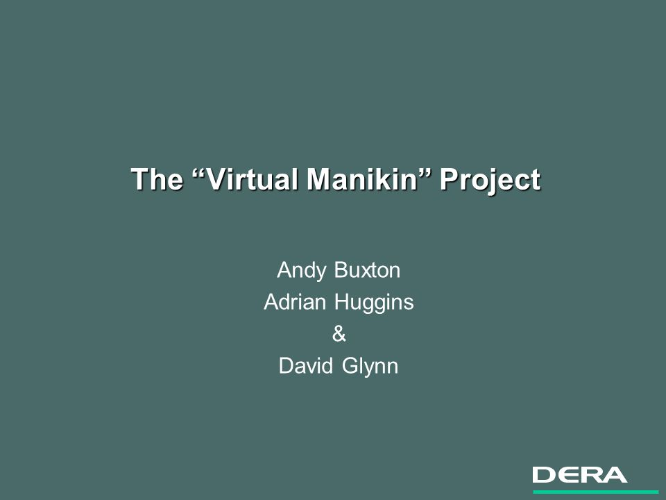 The Virtual Manikin Project Andy Buxton Adrian Huggins & David Glynn