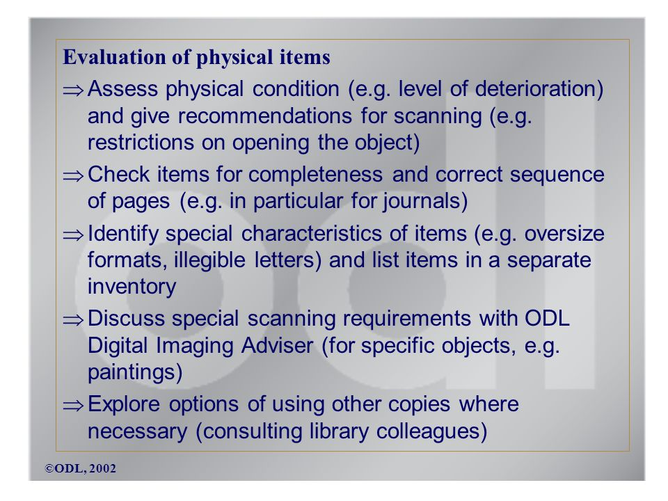 ©ODL, 2002 Evaluation of physical items Assess physical condition (e.g.