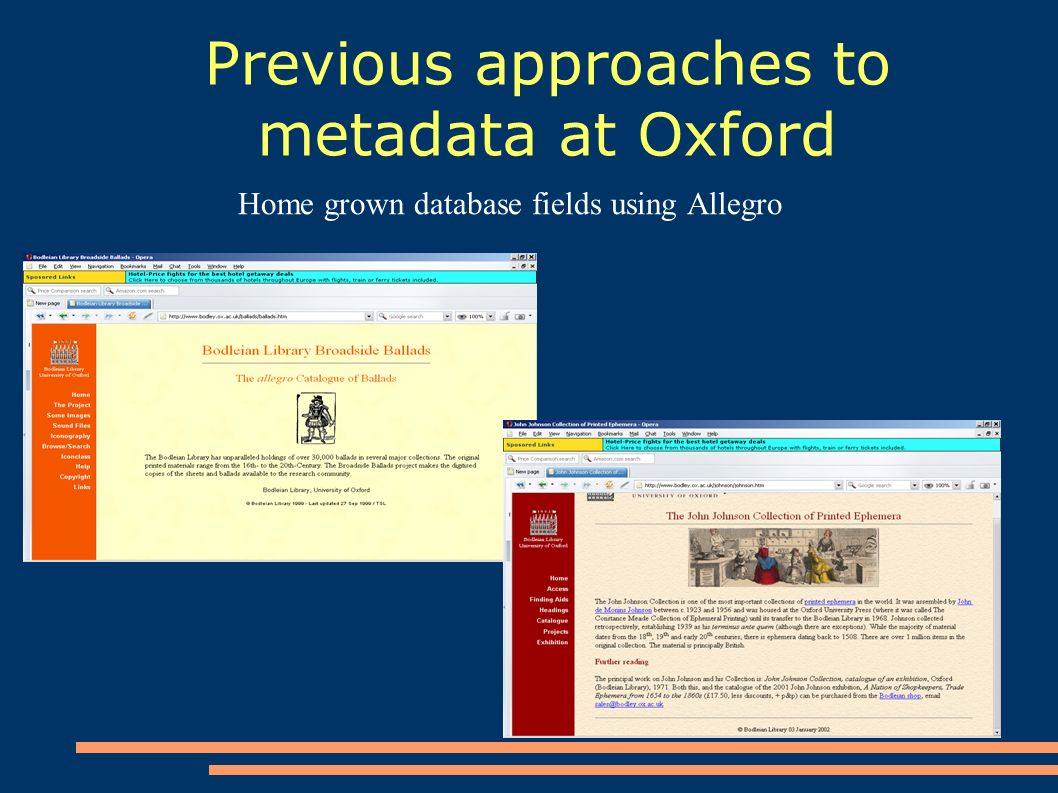 Previous approaches to metadata at Oxford Home grown database fields using Allegro