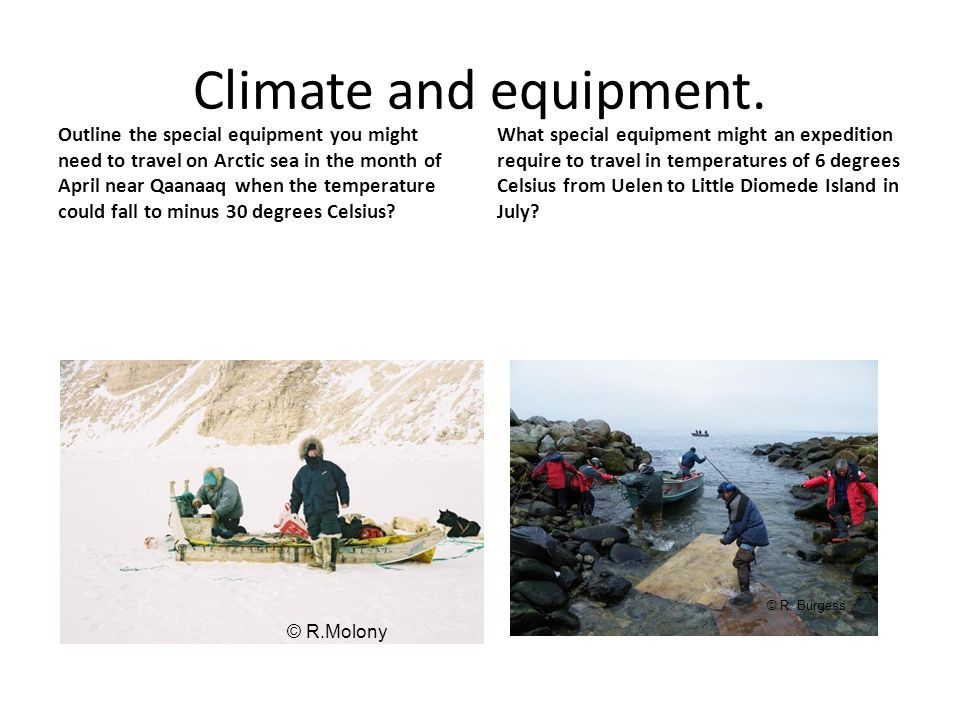 Climate and equipment.