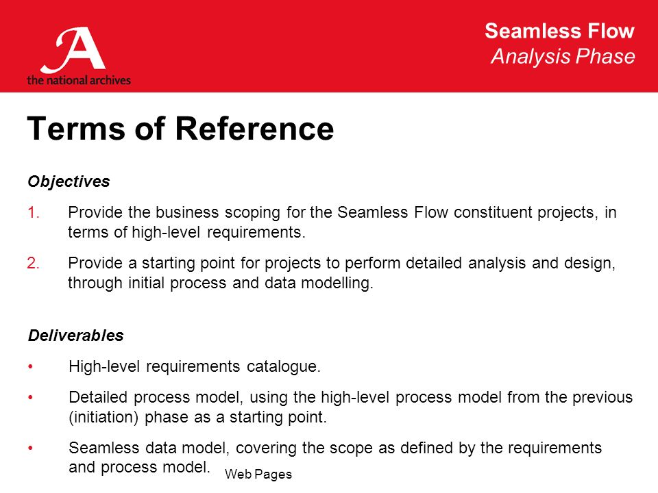 Seamless Flow Analysis Phase Web Pages Terms of Reference Objectives 1.Provide the business scoping for the Seamless Flow constituent projects, in ter