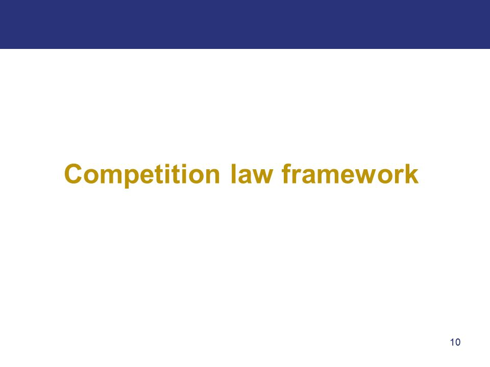 10 Competition law framework