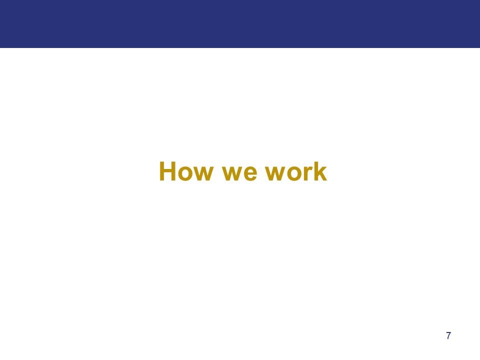 77 How we work