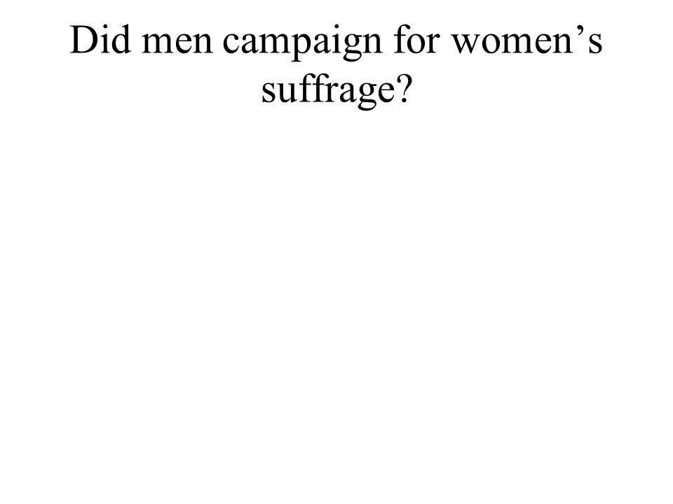 Did men campaign for womens suffrage