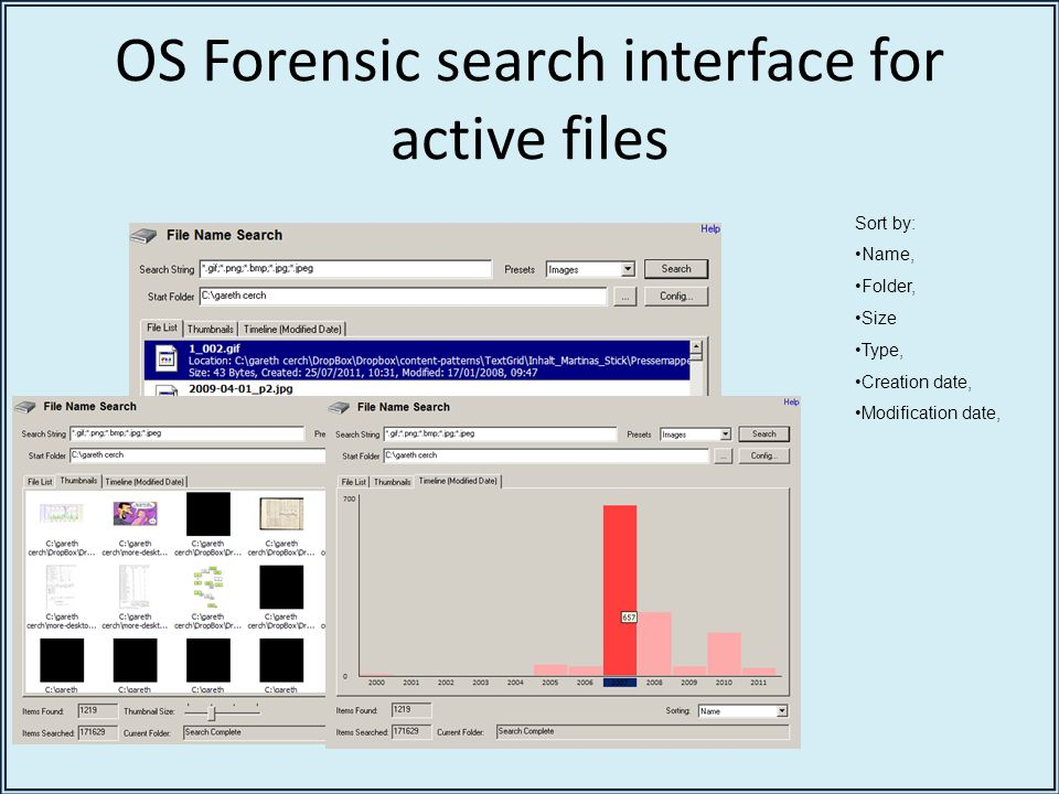 OS Forensic search interface for active files Sort by: Name, Folder, Size Type, Creation date, Modification date,