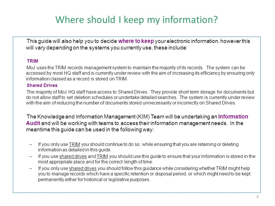 4 Where should I keep my information? This guide will also help you to decide where to keep your electronic information, however this will vary depend