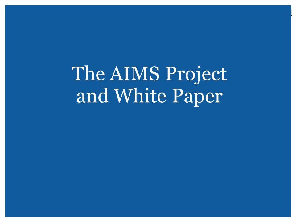 The AIMS Project and White Paper
