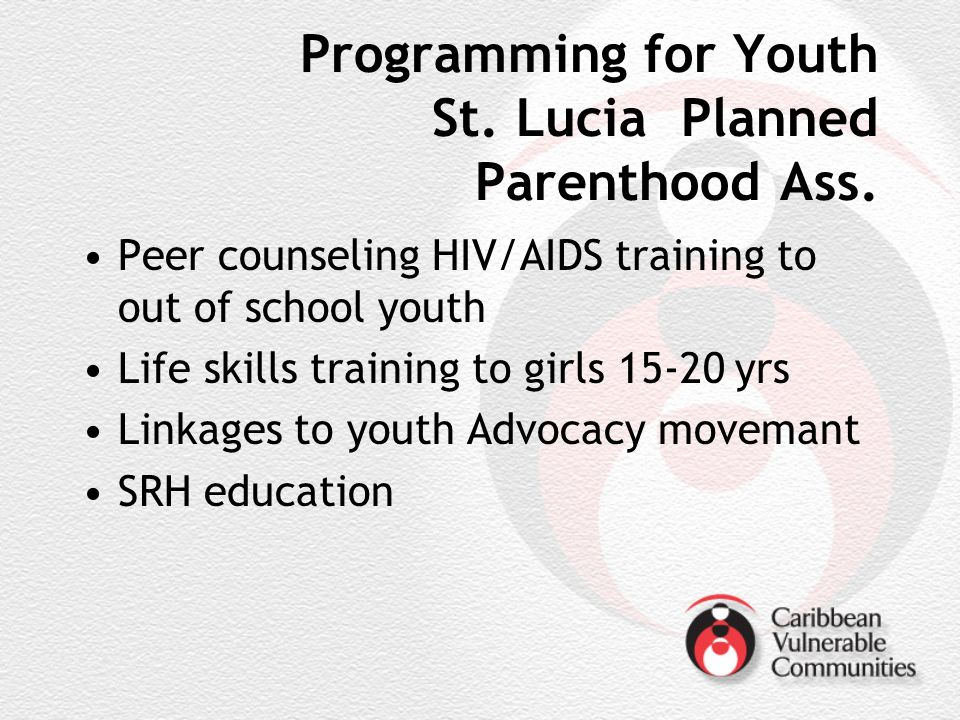 Programming for Youth St. Lucia Planned Parenthood Ass.