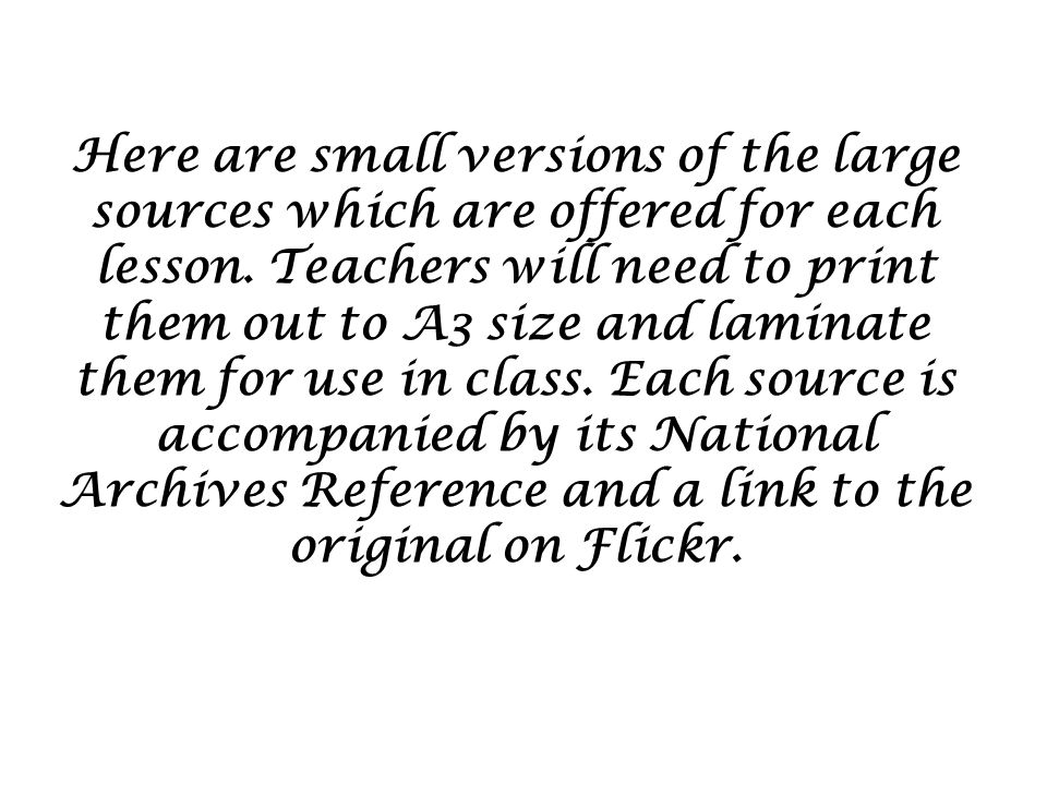 Here are small versions of the large sources which are offered for each lesson.
