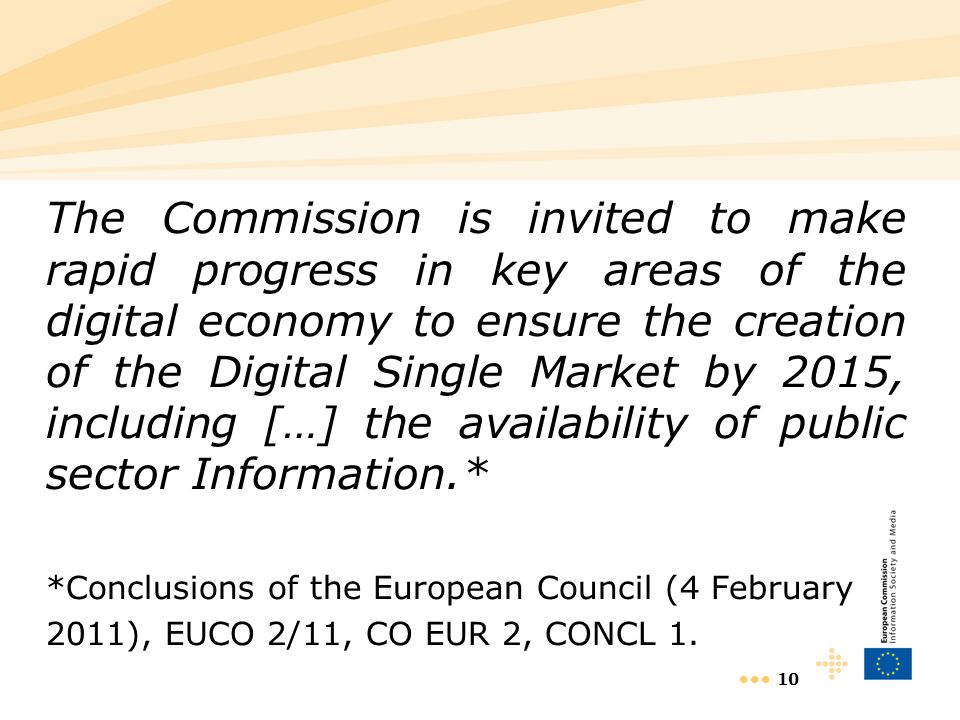 10 The Commission is invited to make rapid progress in key areas of the digital economy to ensure the creation of the Digital Single Market by 2015, i