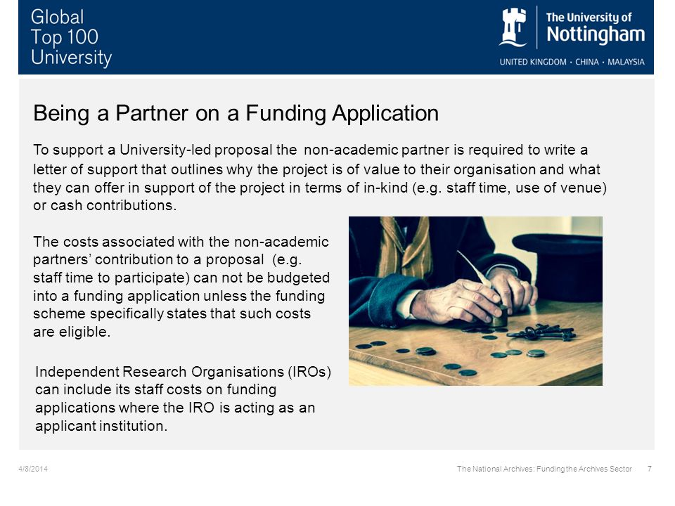 4/8/2014The National Archives: Funding the Archives Sector7 Being a Partner on a Funding Application To support a University-led proposal the non-acad