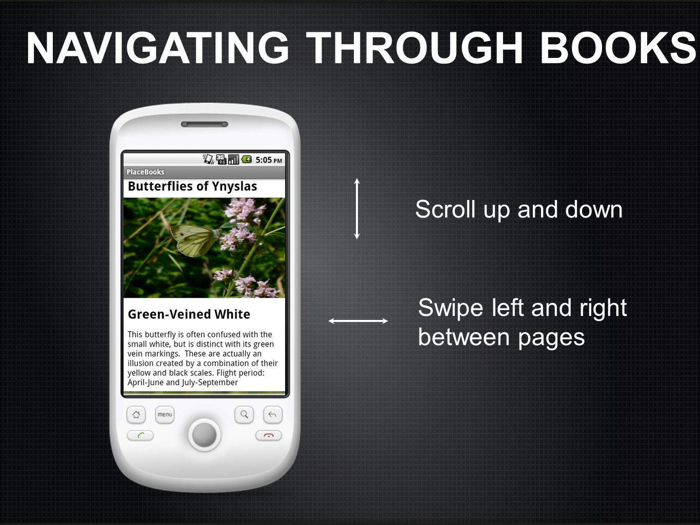 NAVIGATING THROUGH BOOKS Scroll up and down Swipe left and right between pages