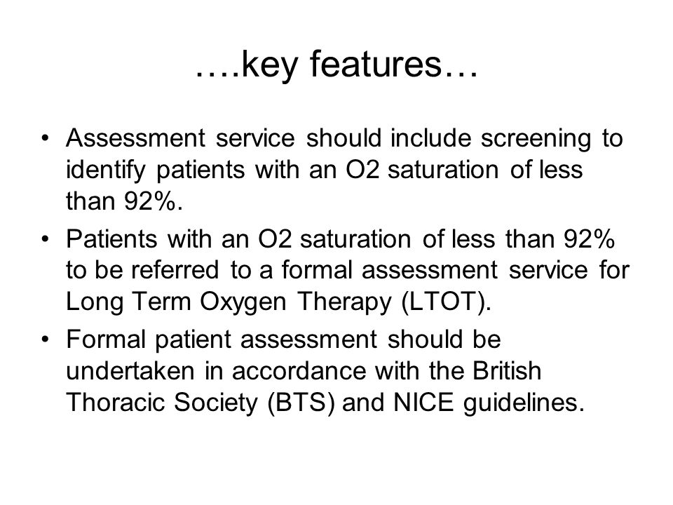 ….key features… Assessment service should include screening to identify patients with an O2 saturation of less than 92%.