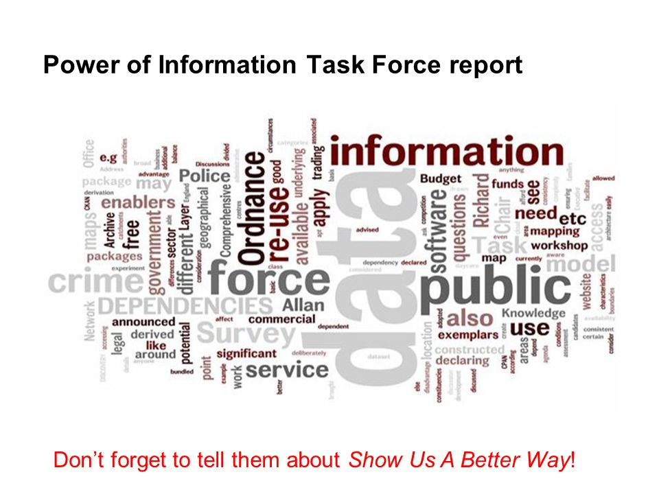 Power of Information Task Force report Dont forget to tell them about Show Us A Better Way!