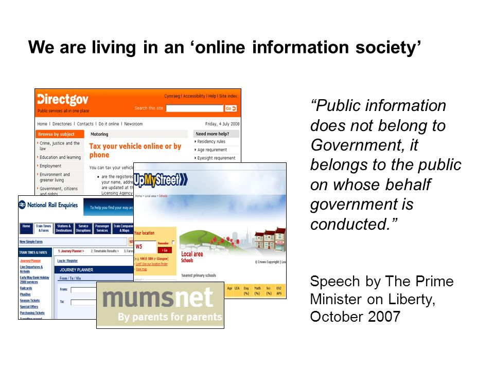We are living in an online information society Public information does not belong to Government, it belongs to the public on whose behalf government is conducted.
