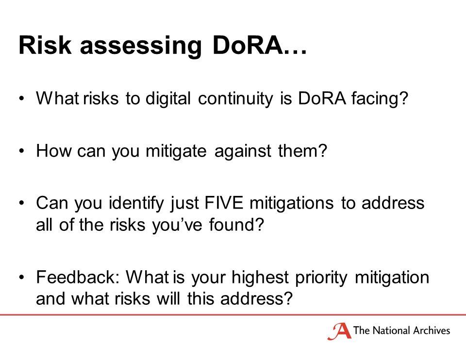 Risk assessing DoRA… What risks to digital continuity is DoRA facing.