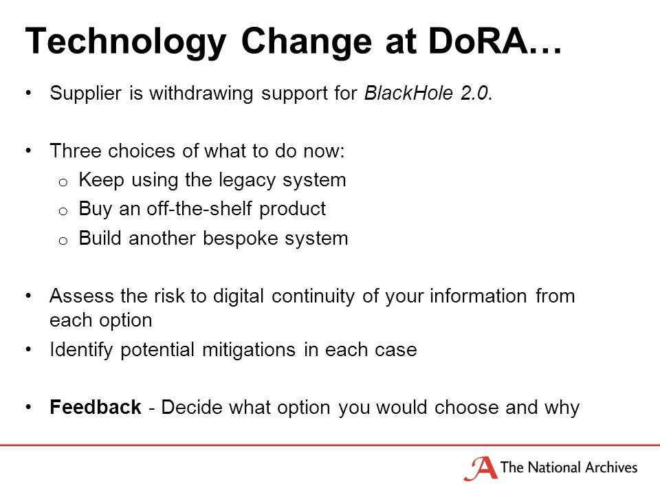 Technology Change at DoRA… Supplier is withdrawing support for BlackHole 2.0.