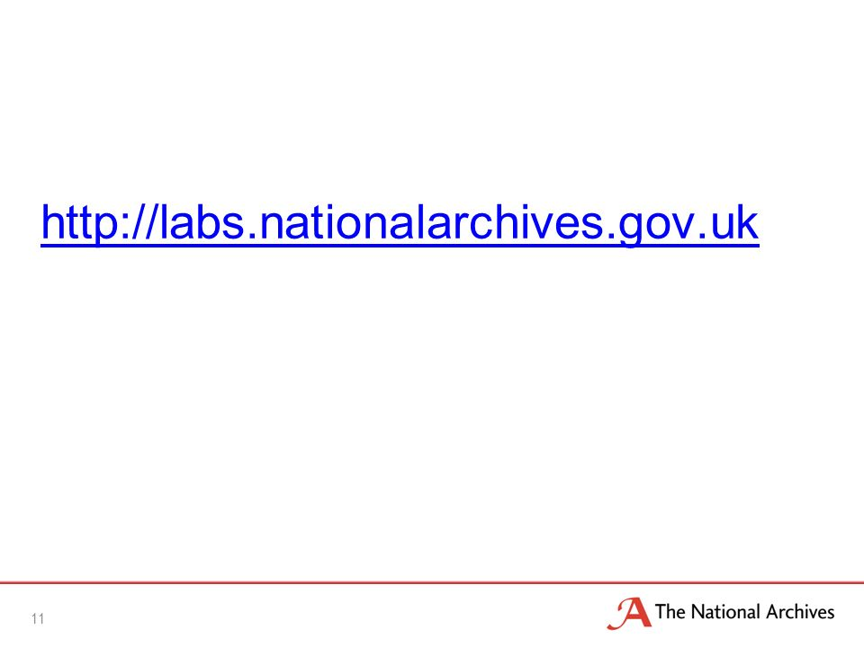 http://labs.nationalarchives.gov.uk 11