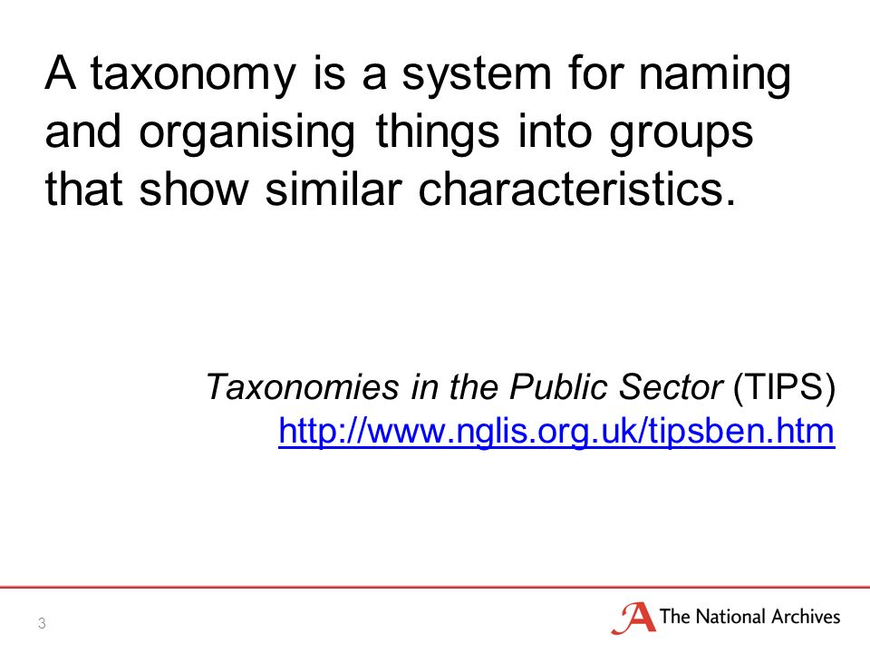 A taxonomy is a system for naming and organising things into groups that show similar characteristics.