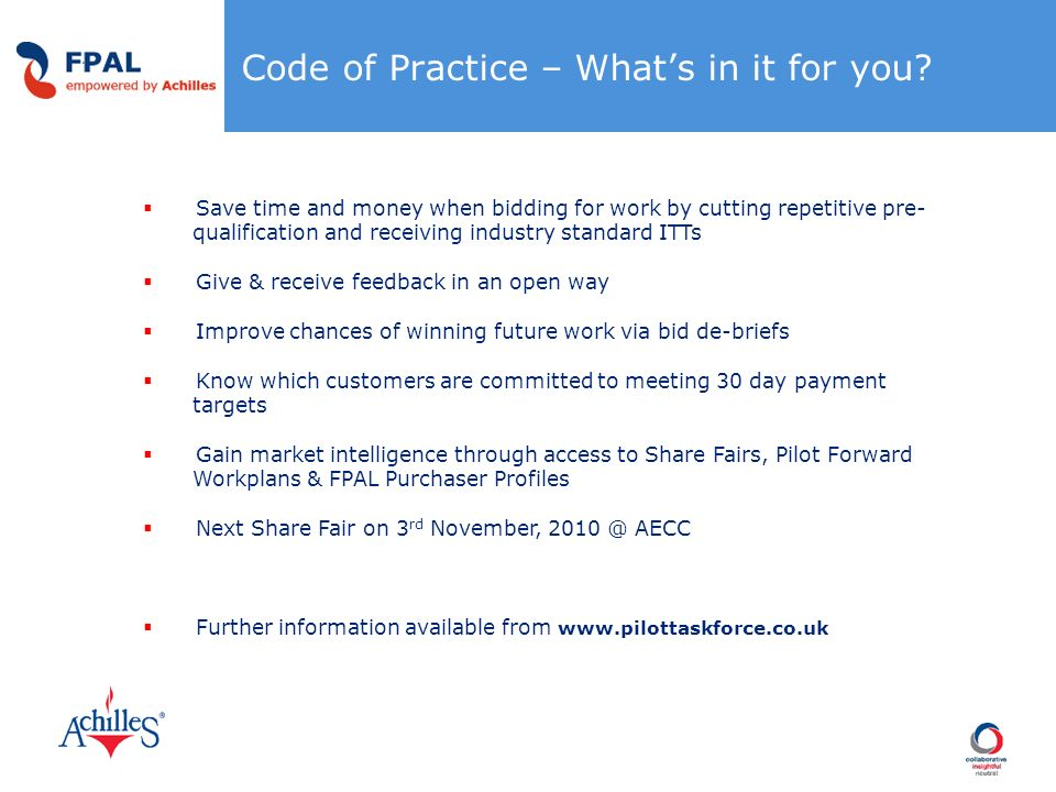 Code of Practice – Whats in it for you? Save time and money when bidding for work by cutting repetitive pre- qualification and receiving industry stan
