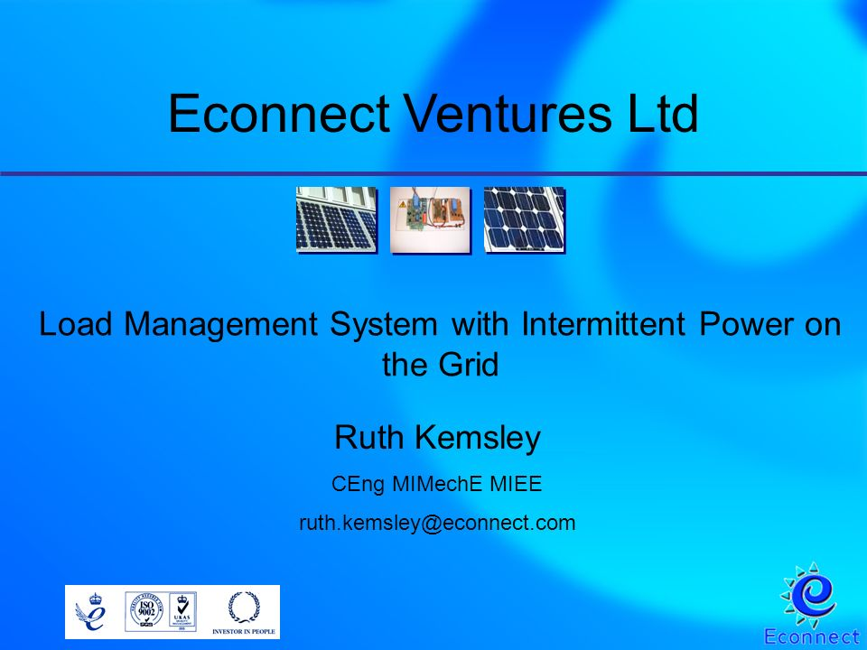 Econnects long experience with demand-side management –distributed load control devices –providing system (frequency) control on small islanded networks with intermittent and limited generation sources Desire to develop these devices and associated system design techniques to assist grid integration of renewables using DSM Need to evaluate potential markets and target technology development accordingly Project background