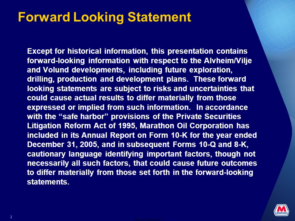 Date and Tracking Info Here 2 Forward Looking Statement Except for historical information, this presentation contains forward-looking information with respect to the Alvheim/Vilje and Volund developments, including future exploration, drilling, production and development plans.