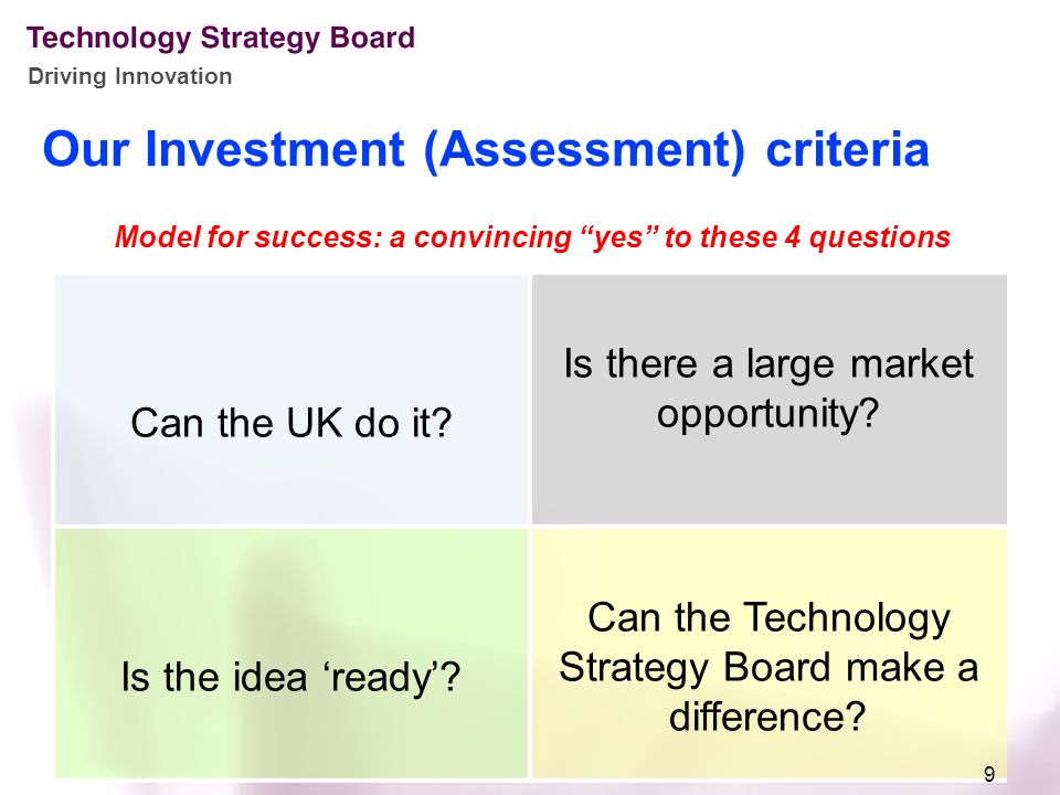 Driving Innovation Our Investment (Assessment) criteria Can the UK do it.