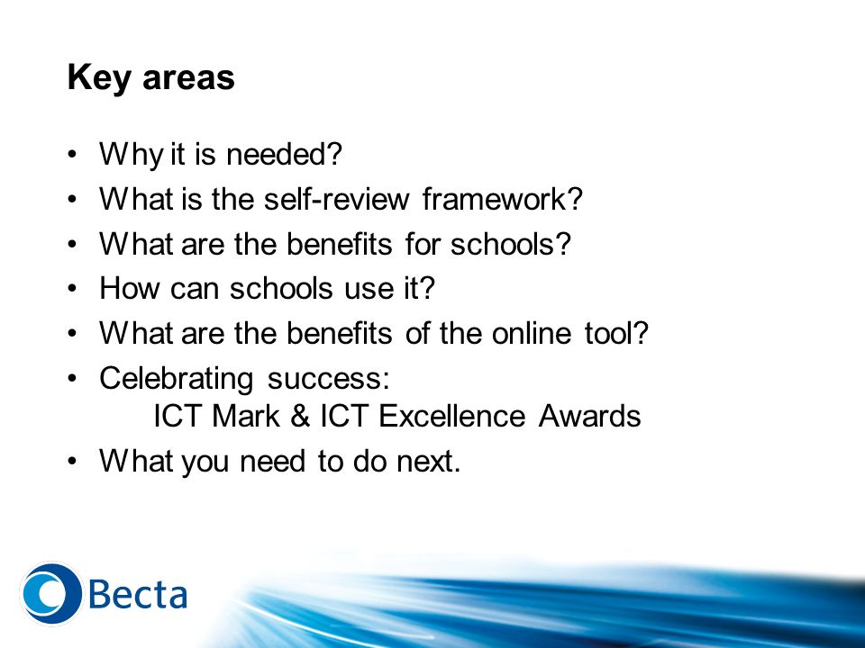 To view or download the video of Niel McLean, Executive Director, Institutional Development at Becta, talking about Bectas self-review framework, please go to: http://events.becta.org.uk/display.cfm?resID=28286 http://events.becta.org.uk/display.cfm?resID=28286