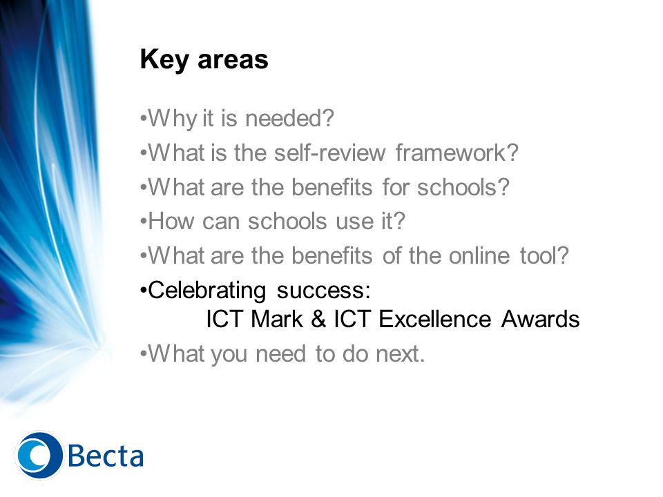 Key areas Why it is needed? What is the self-review framework? What are the benefits for schools? How can schools use it? What are the benefits of the