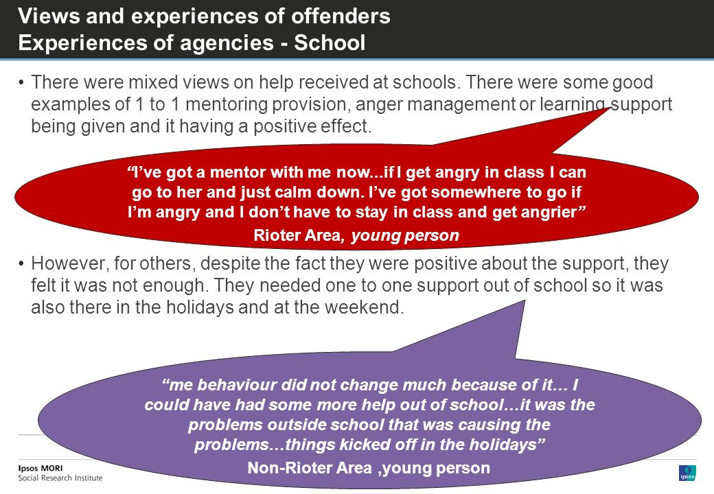 Views and experiences of offenders Experiences of agencies - School There were mixed views on help received at schools.