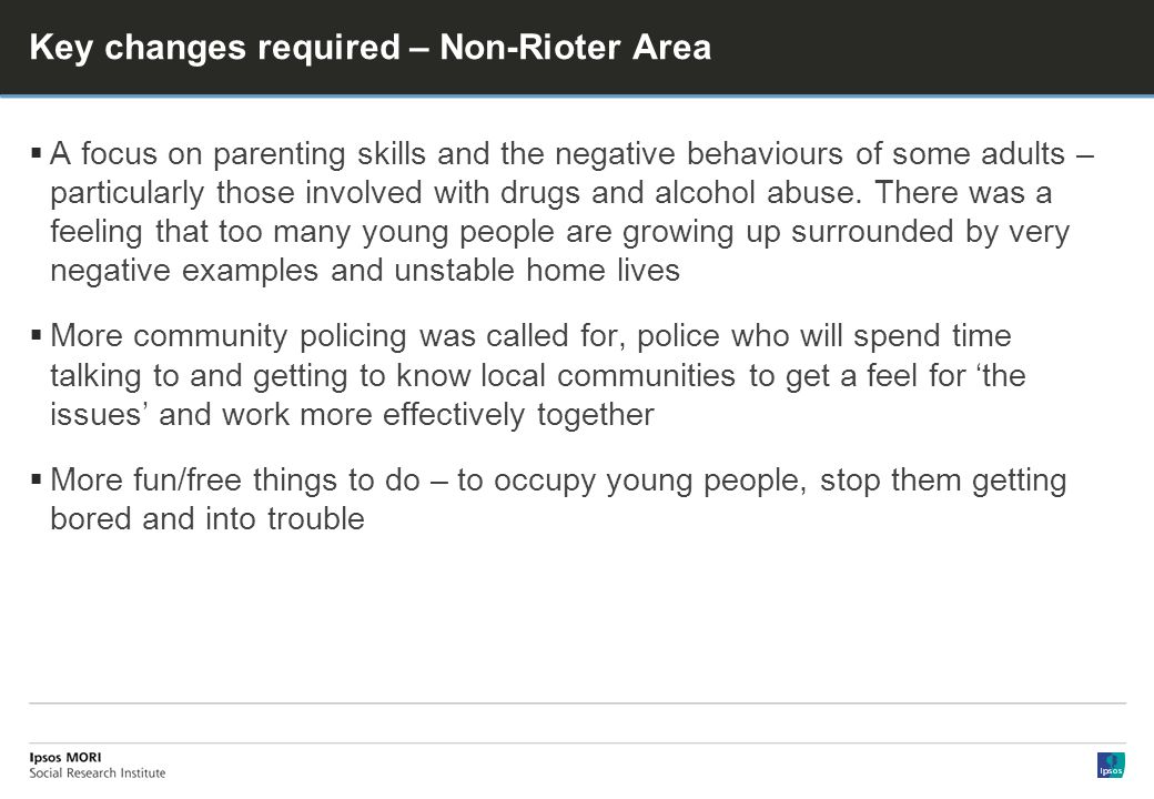 Key changes required – Non-Rioter Area A focus on parenting skills and the negative behaviours of some adults – particularly those involved with drugs and alcohol abuse.