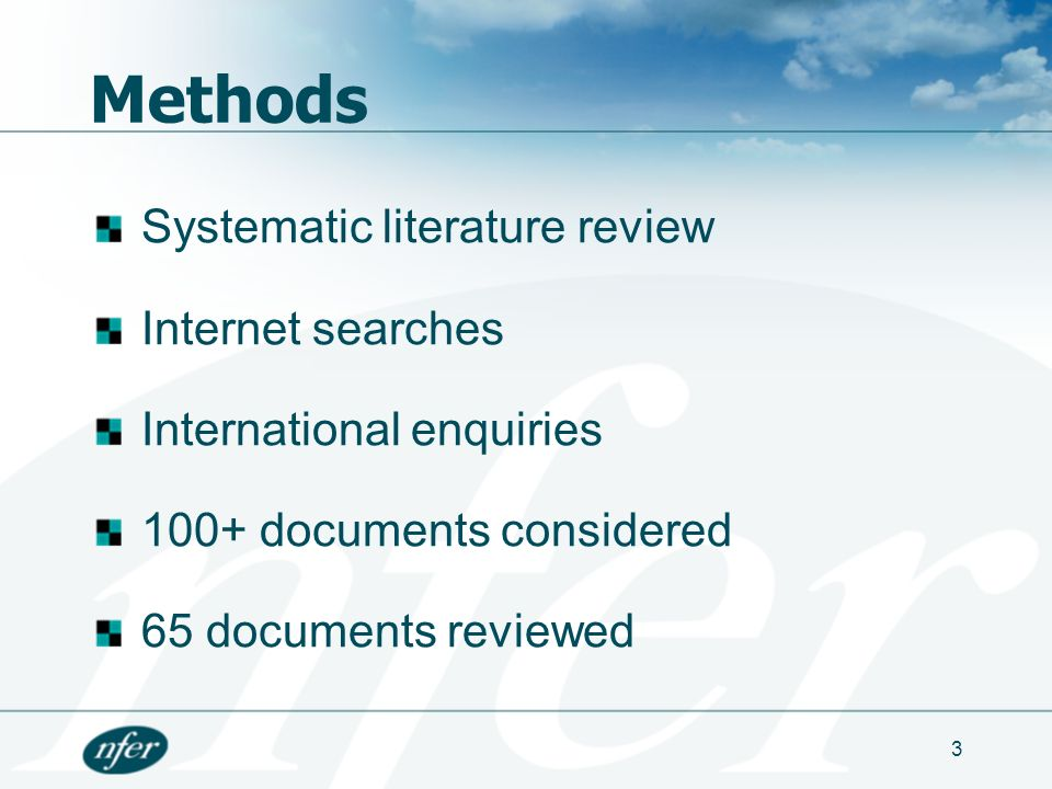 3 Systematic literature review Internet searches International enquiries 100+ documents considered 65 documents reviewed Methods