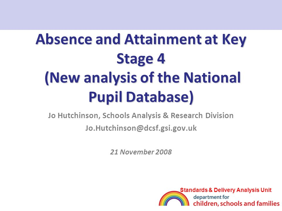 Overview Background –Absence distribution in secondary schools and at KS4 –Absence over the Key Stage What is the link between absence and attainment at KS4.