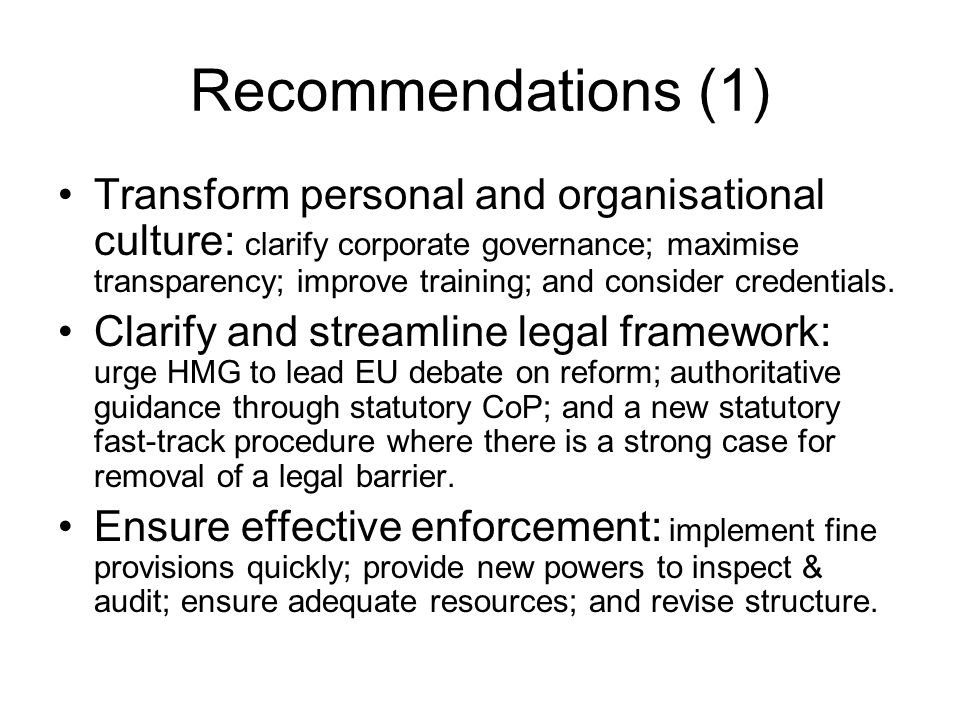 Recommendations (1) Transform personal and organisational culture: clarify corporate governance; maximise transparency; improve training; and consider