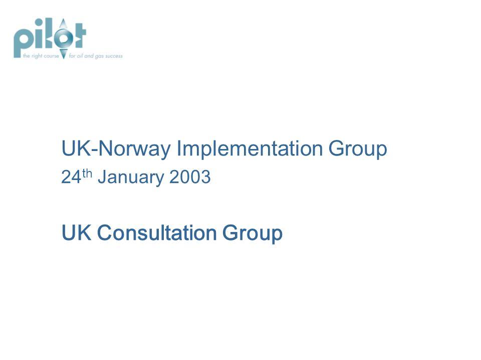 UK-Norway Implementation Group 24 th January 2003 UK Consultation Group