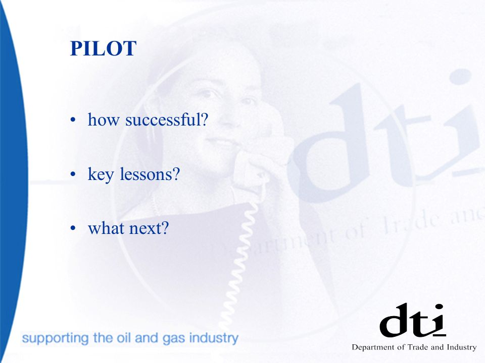 PILOT how successful? key lessons? what next?