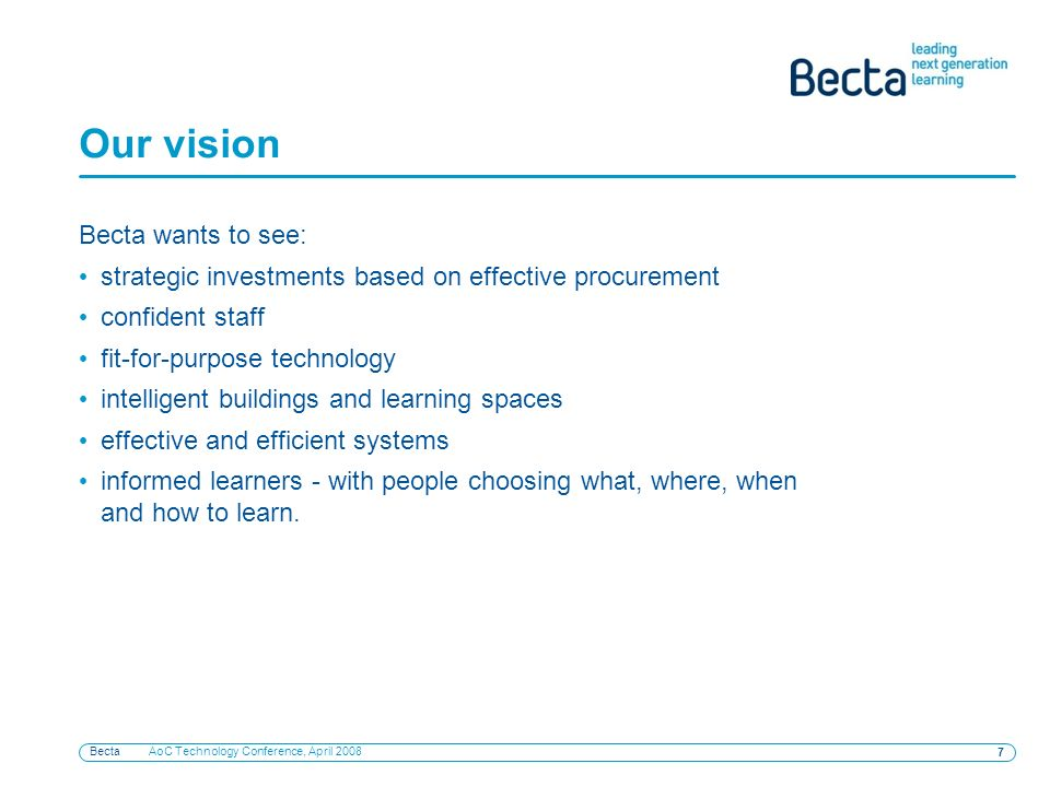Becta AoC Technology Conference, April 2008 8 Our vision A video clip is available – to watch this, please download the zip file from the web page: http://events.becta.org.uk/display.cfm?resID=36095