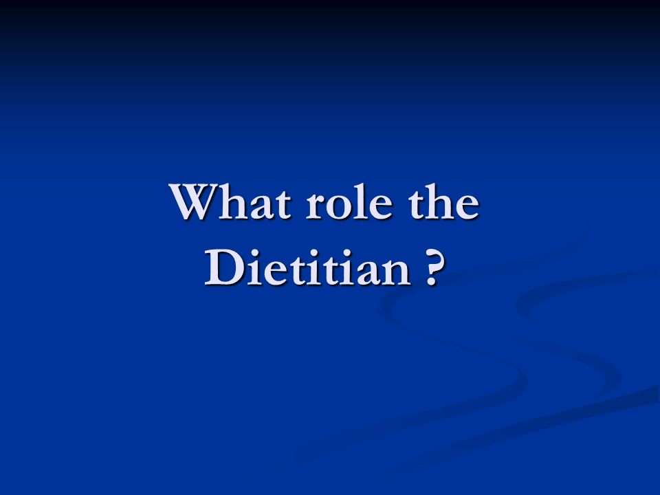 What role the Dietitian ?